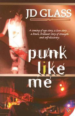 Punk Like Me by J.D. Glass