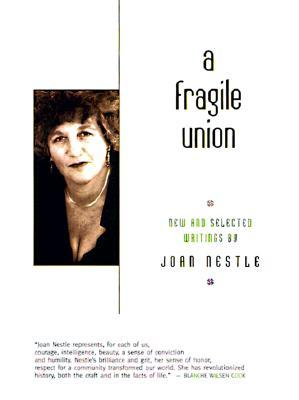 Free download online A Fragile Union: New and Selected Writings PDB by Joan Nestle