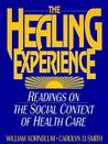 The Healing Experience: Readings on the Social Context of Health Care