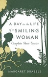 A Day in the Life of a Smiling Woman: Complete Short Stories