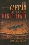 The Captain of All These Men of Death