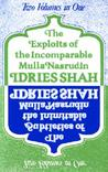 Exploits of the Incomparable Mulla Nasrudin by Idries Shah