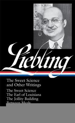 The Sweet Science and Other Writings by A.J. Liebling