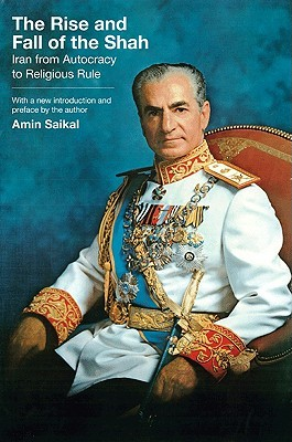 The Rise and Fall of the Shah by Amin Saikal