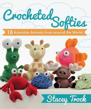 Crocheted Softies by Stacey Trock