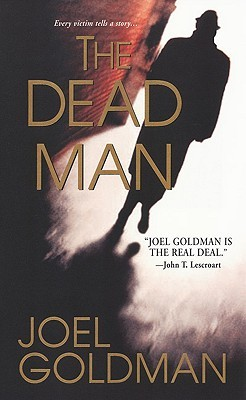 The Dead Man by Joel Goldman