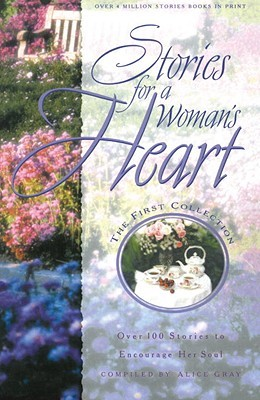 Stories for a Woman's Heart by Alice Gray