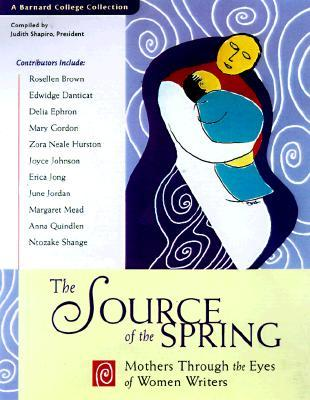 The Source of the Spring: Mothers Through the Eyes of Women Writers