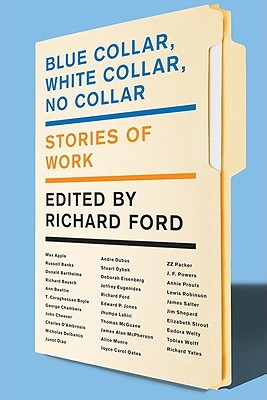 Blue Collar, White Collar, No Collar by Richard Ford
