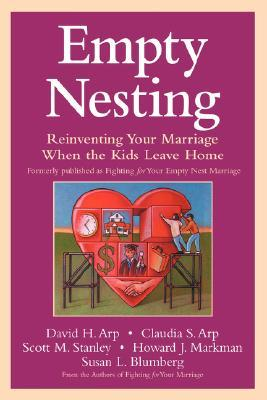 Empty Nesting: Reinventing Your Marriage When the Kids Leave Home