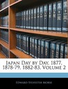 Japan Day by Day, 1877, 1878-79, 1882-83, Volume 2