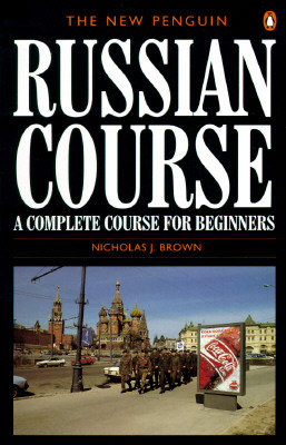 Get The New Penguin Russian Course: A Complete Course for Beginners FB2 by Nicholas J. Brown