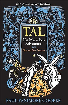 Tal, His Marvelous Adventures with Noom-Zor-Noom by Paul F. Cooper