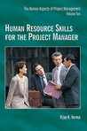 Human Resource Skills for the Project Manager Volume 2 by