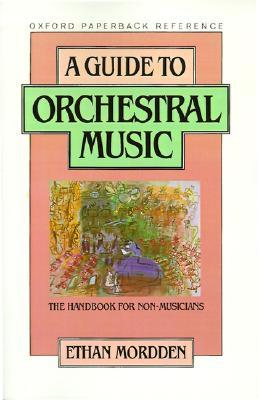 A Guide to Orchestral Music: The Handbook for Non-Musicians