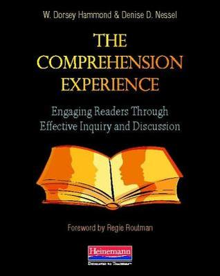 The Comprehension Experience: Engaging Readers Through Effective Inquiry and Discussion