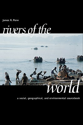 Rivers Of The World by James R. Penn