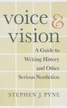 Voice & Vision: A Guide to Writing History and Other Serious Nonfiction