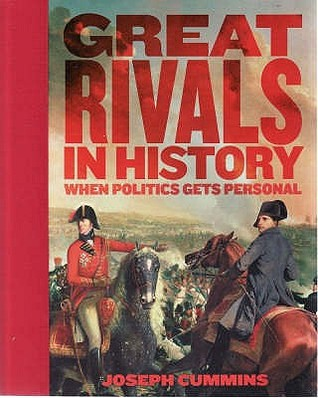 Great Rivals In History by Joseph Cummins