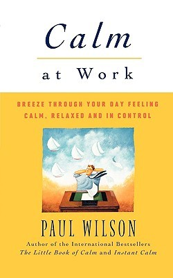 Calm at Work by Paul Wilson
