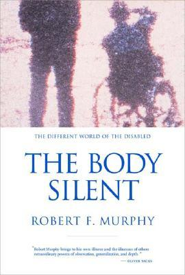 The Body Silent by Robert Francis Murphy