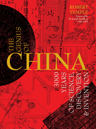 The Genius of China: 3000 Years of Science, Discovery & Invention