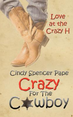 Crazy For The Cowboy (Love at the Crazy H, #2)