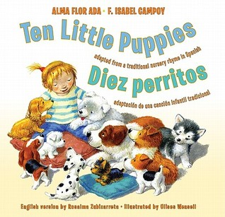 Ten Little Puppies/Diez perritos by Alma Flor Ada