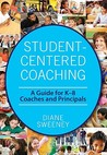 Student-Centered Coaching: A Guide for K 8 Coaches and Principals