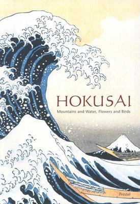 Download Hokusai: Mountains and Water, Flowers and Birds PDF