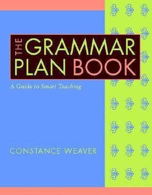 The Grammar Plan Book by Constance Weaver