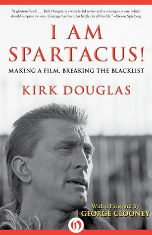 I Am Spartacus! by Kirk Douglas