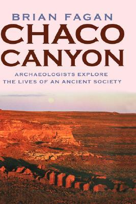 Chaco Canyon by Brian M. Fagan