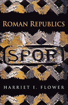 Roman Republics by Harriet I. Flower