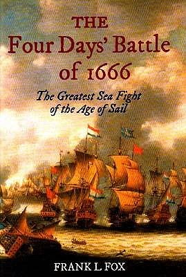 The Four Days' Battle of 1666 by Frank L. Fox