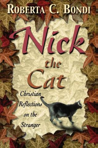 Nick the Cat by Roberta C. Bondi