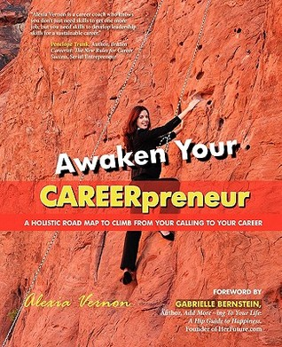 Awaken Your Careerpreneur a Holistic Road Map to Climb from Y... by Alexia Vernon