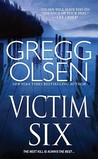 Victim Six by Gregg Olsen