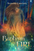 Baptism of Fire by Stephanie Constante
