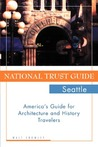 National Trust Guide Seattle: America's Guide for Architecture and History Travelers