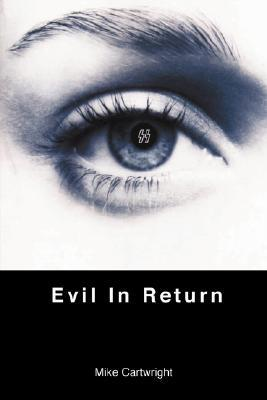 Evil in Return  by  Mike Cartwright