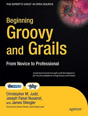 Download online Beginning Groovy and Grails: From Novice to Professional by Jim Shingler, Joseph Faisal Nusairat, Christopher M. Judd PDF