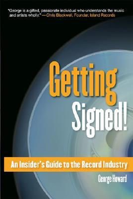 Getting Signed!: An Insider