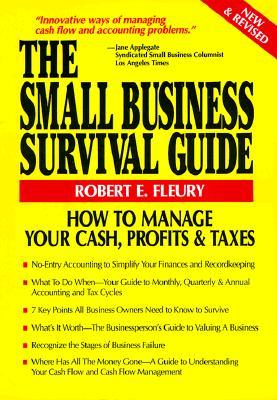 The Small Business Survival Guide by Robert E. Fleury