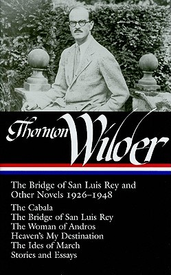 The Bridge of San Luis Rey and Other Stories by Thornton Wilder