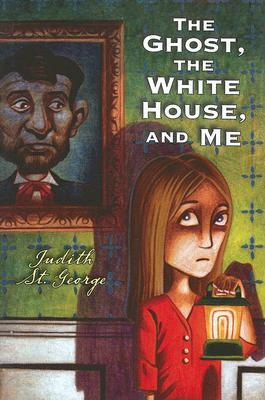 The Ghost, the White House and Me by Judith St. George