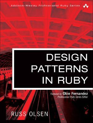 Read Design Patterns in Ruby (Addison-Wesley Professional Ruby Series) PDF by Russ Olsen