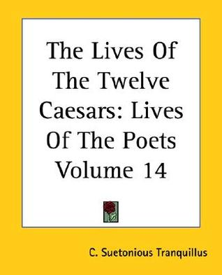 Lives of the Poets: The Lives of the Twelve Caesars 14