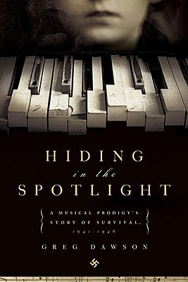 Hiding in the Spotlight by Greg Dawson