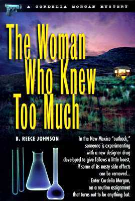 The Woman Who Knew Too Much by Bett Reece Johnson